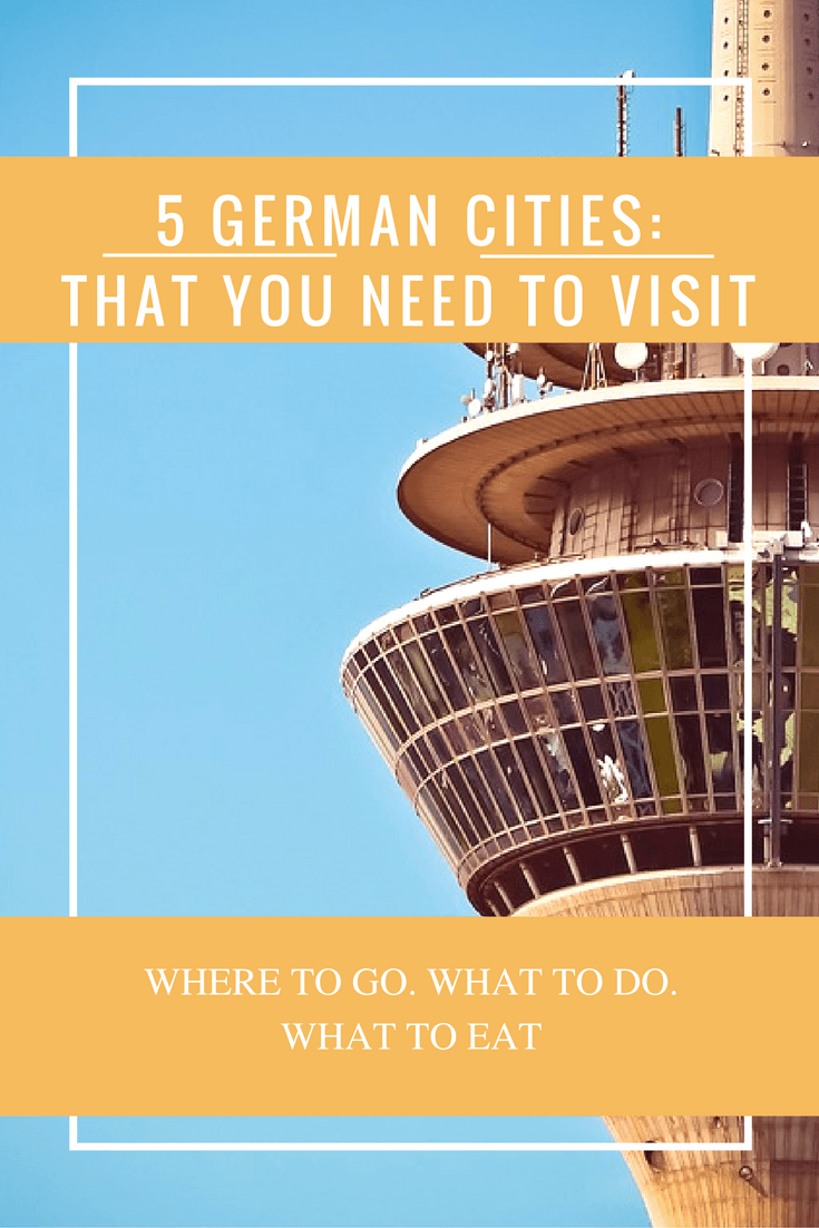 Thinking of heading to Germany? Here are 5 cities that need to be on your list.