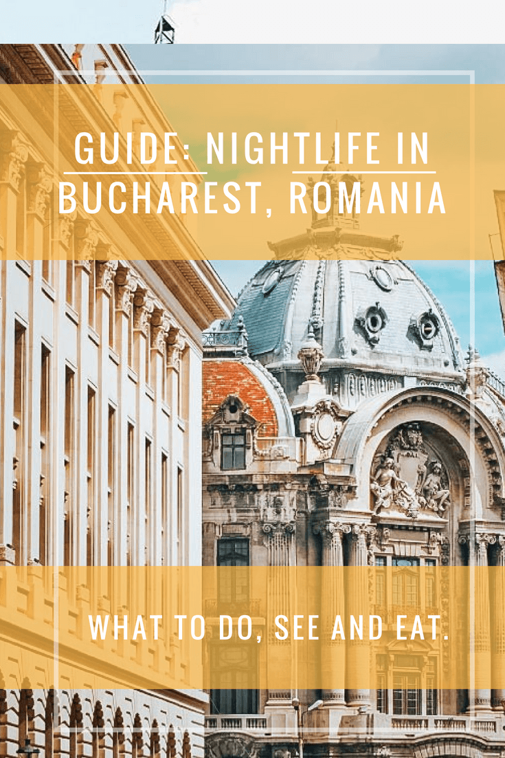The Ultimate Guide to The Bucharest Nightlife Scene