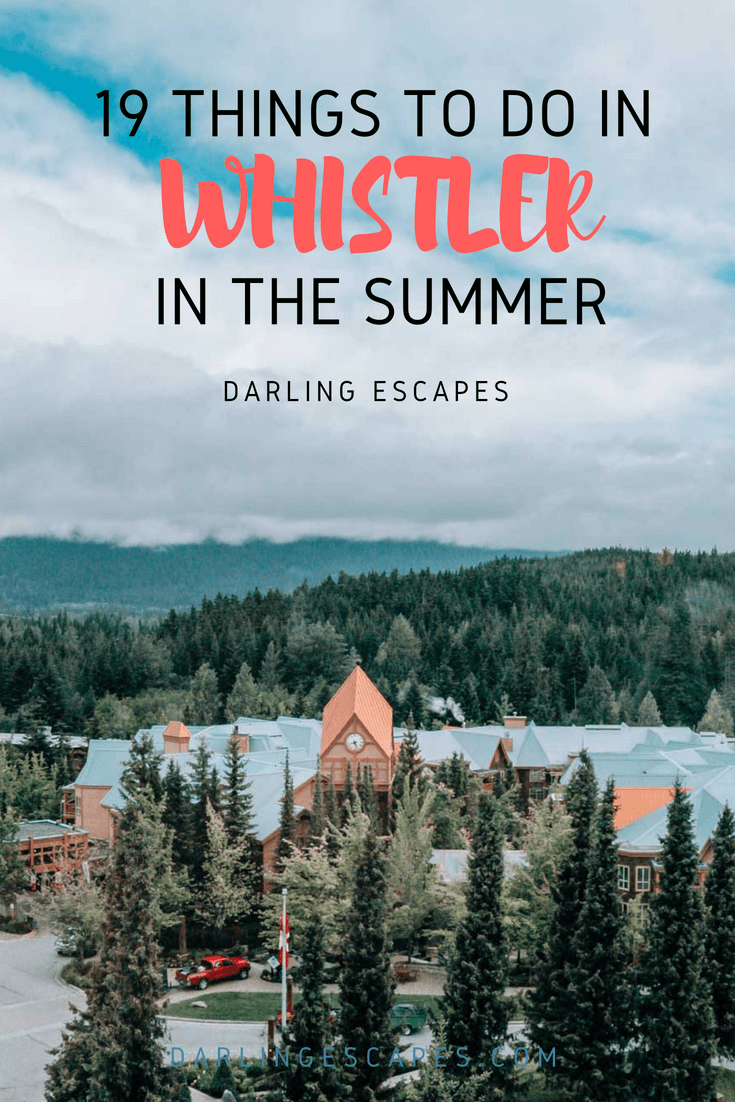 Heading to Whistler this summer? Here is a list of the 19 fantastic Whistler summer activities to enjoy along with on where to stay, what to see and what to eat. #Whistler #BC #girlstrip #Traveldestinations #Canada #Westcoast