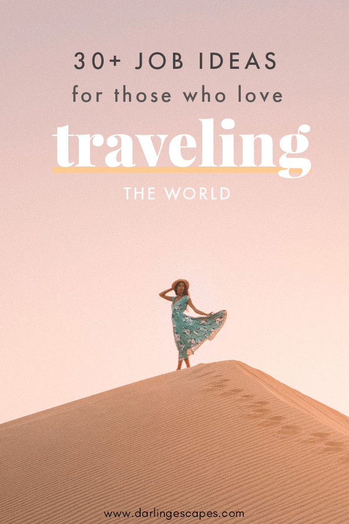 Want to get paid to travel the world? Here are 30 job ideas for those who love to travel!