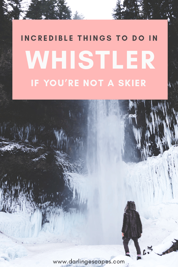 With such extraordinary nature, Whistler will keep you amazed even if you don't like skiing