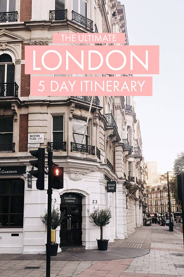 5 Days in London: An Insider\'s Itinerary to Best London Sights