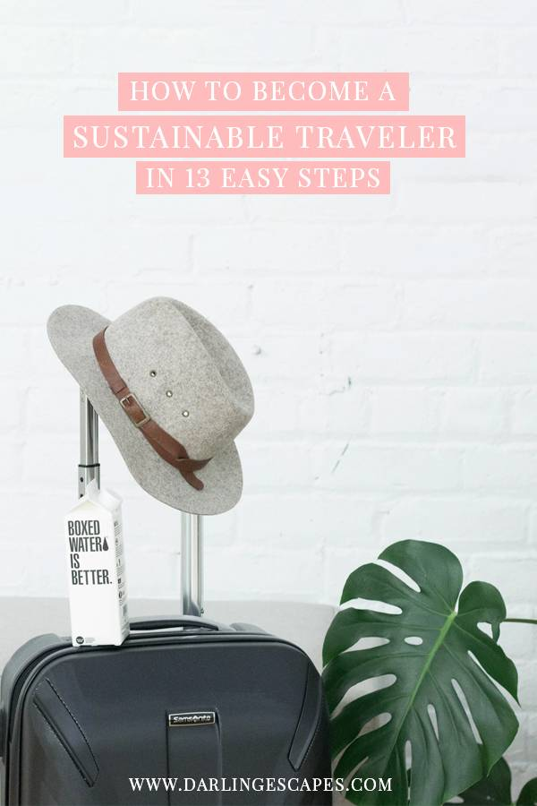 13 easy steps to become a sustainable traveler, including tips on what products to buy to make your trips greener!