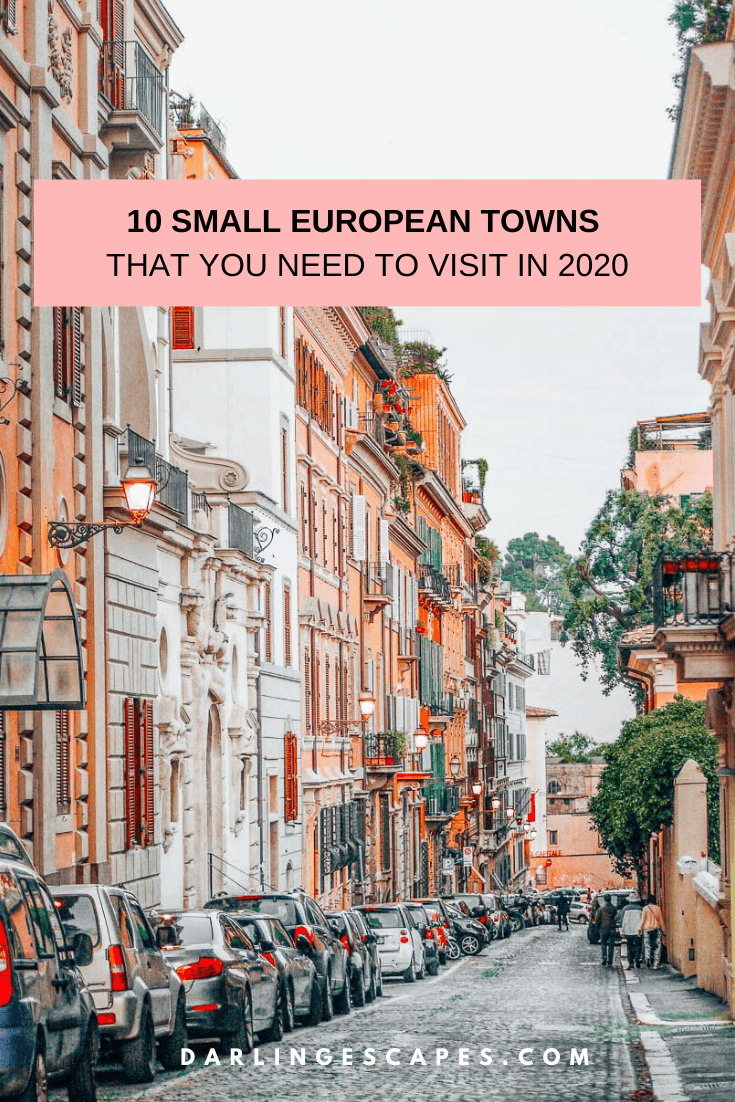 10 European Small Towns To Visit In 2020