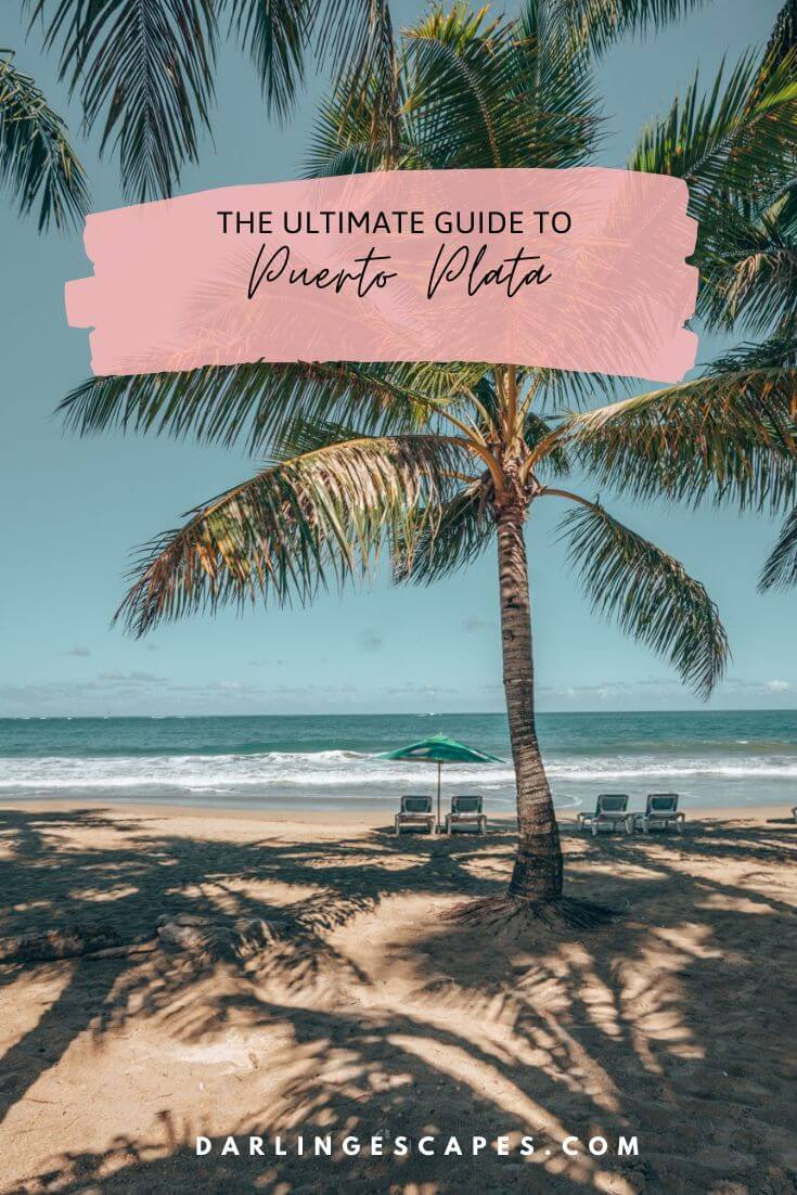 The Ultimate Guide to Puerto Plata