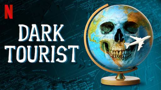 One of the best travel shows on Netflix- Dark Tourist is one that needs to be on your list.